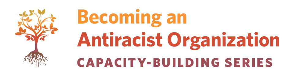 Becoming an Antiracist Organization Capacity-Building Series Tree logo in shades of orange, brown, and red