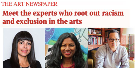 screenshot from The Art Newspaper website, with the header, Meet the experts who root out racism and exclusion in the arts, and three photos including a photo of Sangita Kumar, a South Asian woman with black hair and vibrant necklace and dress